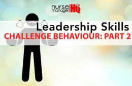 Techniques on How to Manage Nurses with Challenging Behaviours